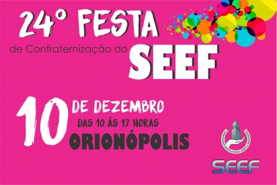 É domingo a 24º Festa de Confraternização do SEEF